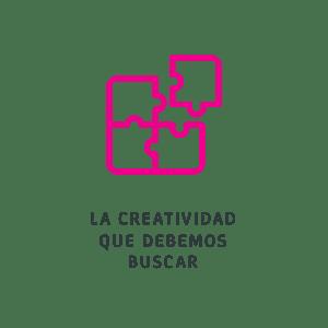 La creatividad que debemos buscar