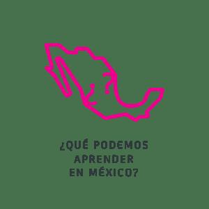 ¿Qué podemos aprender en México?