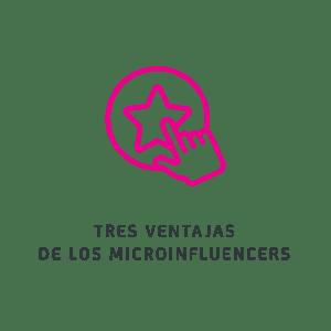 Tres ventajas de los microinfluencers