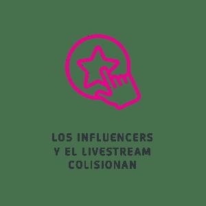Los influencers y el livestream colisionan